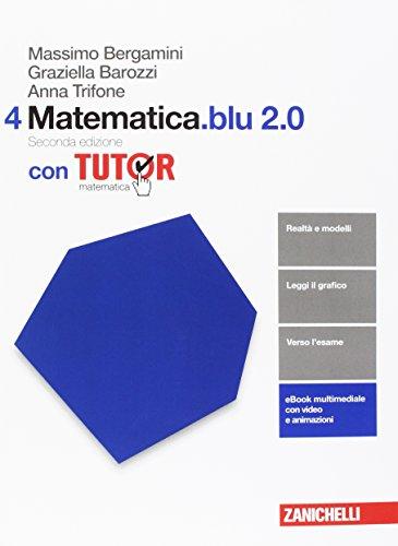 Matematica.blu 2.0. Tutor. Per le Scuole superiori. Con aggiornamento online (Vol. 4)