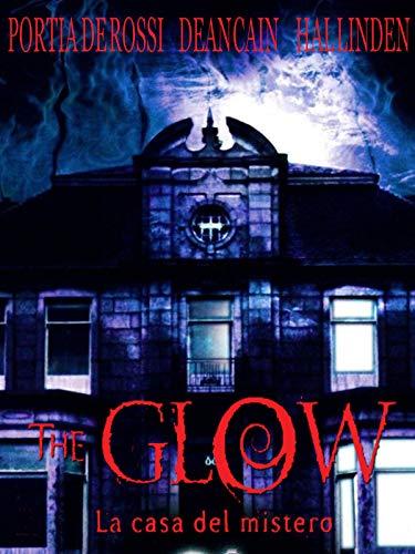 The Glow- La Casa Del mistero