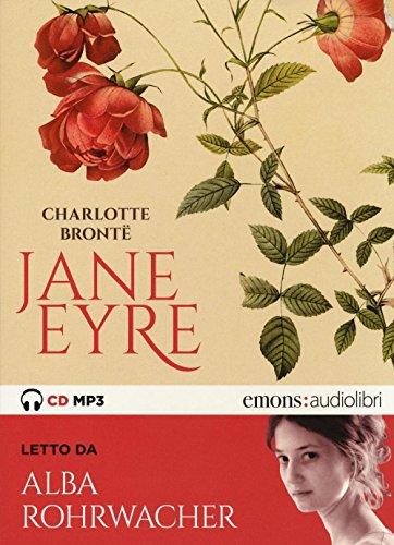 Jane Eyre letto da Alba Rohrwacher. Audiolibro. 2 CD Audio formato MP3: 1